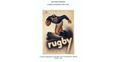 """""""Il rugby a Catania, dal suo esordio nel 1934 al 1951"""" di Santi Maria Randazzo"""